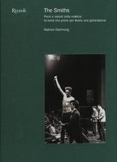 The Smiths. Persi e salvati dalla musica: la band che prese per mano una generazione
