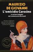 Libro L' omicidio Carosino. Le prime indagini del commissario Ricciardi Maurizio De Giovanni
