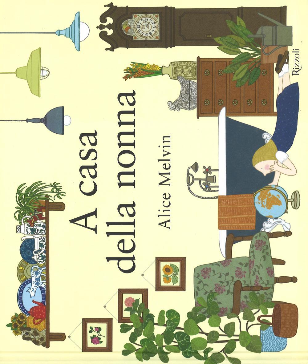 A casa della nonna alice melvin libro rizzoli for Piani di casa della nonna