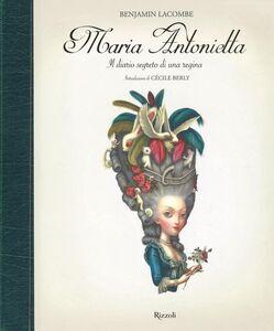 Foto Cover di Maria Antonietta. Il diario segreto di una regina, Libro di Benjamin Lacombe, edito da Rizzoli 0