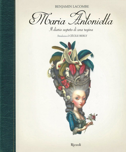 Libro Maria Antonietta. Il diario segreto di una regina Benjamin Lacombe 0