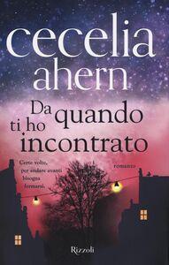 Libro Da quando ti ho incontrato Cecelia Ahern