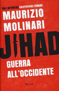 Libro Jihad. Guerra all'Occidente Maurizio Molinari