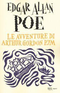 Foto Cover di Le avventure di Arthur Gordon Pym, Libro di Edgar A. Poe, edito da BUR Biblioteca Univ. Rizzoli