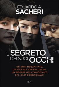 Foto Cover di Il segreto dei suoi occhi, Libro di Eduardo Sacheri, edito da BUR Biblioteca Univ. Rizzoli