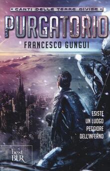 Purgatorio. Canti delle terre divise - Francesco Gungui - copertina