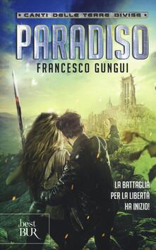 Paradiso. Canti delle terre divise - Francesco Gungui - copertina