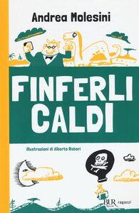 Libro Finferli caldi Andrea Molesini 0