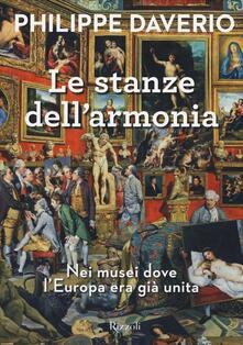 Ristorantezintonio.it Le stanze dell'armonia. Nei musei dove l'Europa era già unita. Ediz. a colori Image