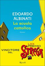 Libro La scuola cattolica Edoardo Albinati