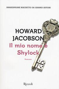 Libro Il mio nome è Shylock Howard Jacobson