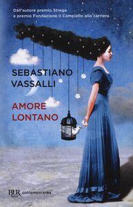Libro Amore lontano Sebastiano Vassalli