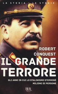 Libro Il grande terrore. Gli anni in cui lo stalinismo sterminò milioni di persone Robert Conquest