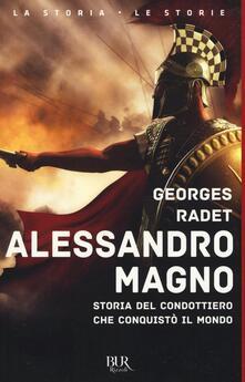 Alessandro Magno. Storia del condottiero che conquistò il mondo.pdf