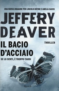 Il Il bacio d'acciaio - Deaver Jeffery - wuz.it