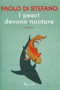 Libro I pesci devono nuotare Paolo Di Stefano