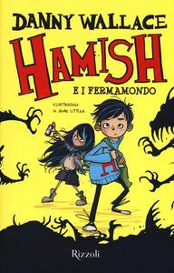 Libro Hamish e i Fermamondo Danny Wallace 0