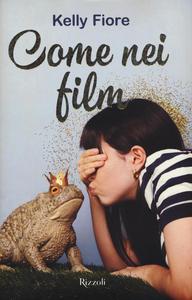 Libro Come nei film Kelly Fiore