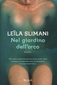 Libro Nel giardino dell'orco Leïla Slimani