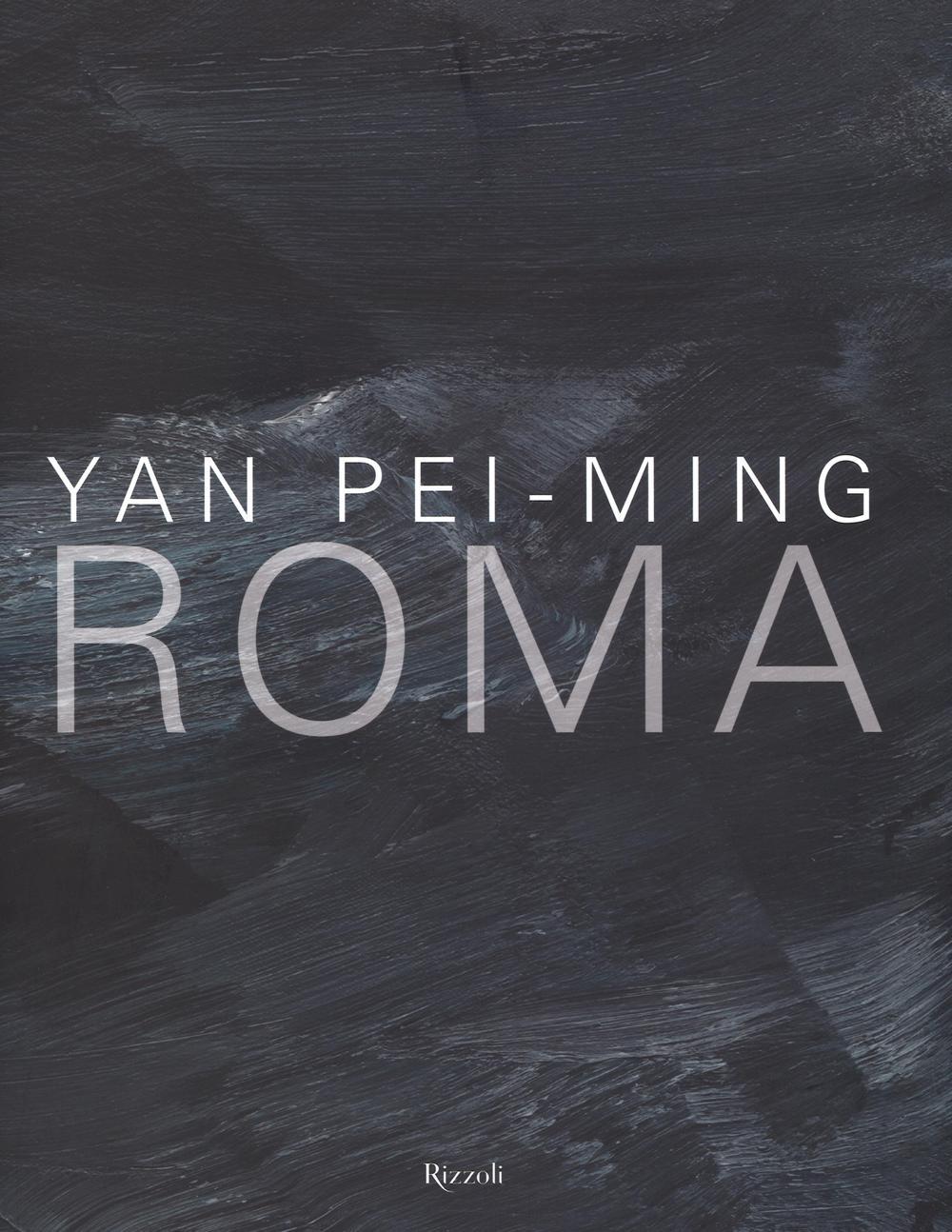 Image of Yan Pei-Ming. Roma. Catalogo della mostra (Roma, 18 marzo-19 giugno 2016)