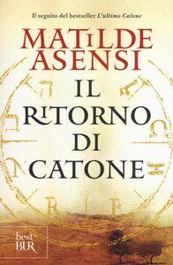 Libro Il ritorno di Catone Matilde Asensi