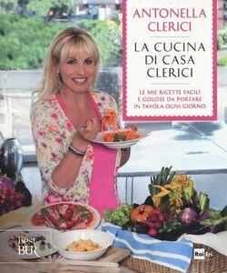 Libro La cucina di casa Clerici Antonella Clerici 0