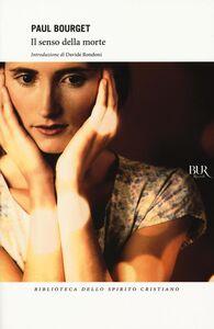 Foto Cover di Il senso della morte, Libro di Paul Bourget, edito da BUR Biblioteca Univ. Rizzoli