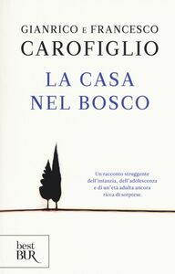 Libro La casa nel bosco Francesco Carofiglio , Gianrico Carofiglio