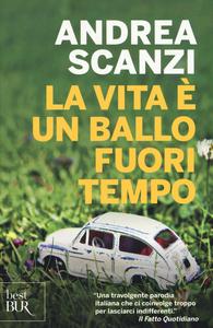 Libro La vita è un ballo fuori tempo Andrea Scanzi