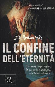 Foto Cover di Il confine dell'eternità, Libro di J. A. Redmerski, edito da BUR Biblioteca Univ. Rizzoli