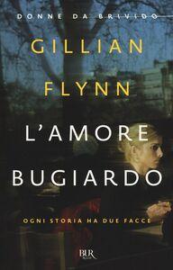 Libro L' amore bugiardo Gillian Flynn
