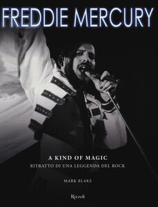 Foto Cover di Freddy Mercury. A kind of magic. Ritratto di una leggenda del rock, Libro di Mark Blake, edito da Rizzoli 0