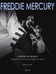 Winniearcher.com Freddie Mercury. A kind of magic. Ritratto di una leggenda del rock. Ediz. illustrata Image