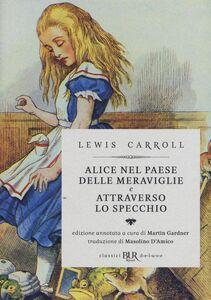 Libro Alice nel paese delle meraviglie-Attraverso lo specchio Lewis Carroll 0