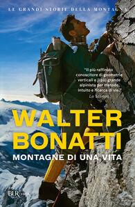 Libro Montagne di una vita Walter Bonatti