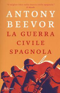 Libro La guerra civile spagnola Antony Beevor