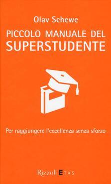 Piccolo manuale del superstudente. Per raggiungere l'eccellenza senza sforzo - Olav Schewe - copertina