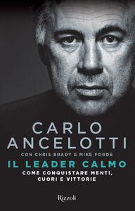 Foto Cover di Il leader calmo. Come conquistare menti, cuori e vittorie, Libro di AA.VV edito da Rizzoli