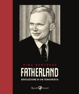 Fatherland. Educazione di un terrorista