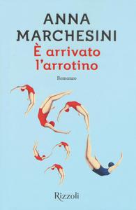 Libro È arrivato l'arrotino Anna Marchesini