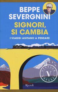 Foto Cover di Signori, si cambia. In viaggio sui treni della vita, Libro di Beppe Severgnini, edito da Rizzoli