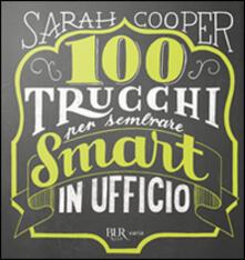 Camfeed.it 100 trucchi per sembrare smart in ufficio Image