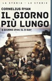 Il giorno più lungo. 6 giugno 1944: il D-day