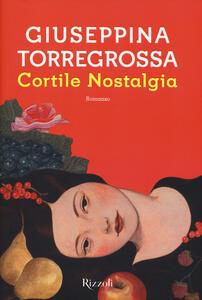 Libro Cortile nostalgia Giuseppina Torregrossa