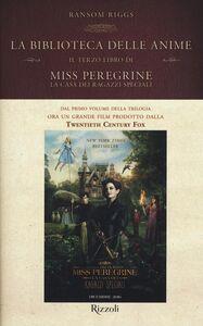 Foto Cover di La biblioteca delle anime. Il terzo libro di Miss Peregrine. La casa dei ragazzi speciali, Libro di Ransom Riggs, edito da Rizzoli