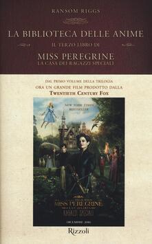 La biblioteca delle anime. Il terzo libro di Miss Peregrine. La casa dei ragazzi speciali.pdf