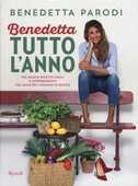 Libro Benedetta tutto l'anno. 170 nuove ricette facili e sorprendenti per quattro stagioni di bontà Benedetta Parodi