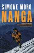 Libro Nanga. Fra rispetto e pazienza, come ho corteggiato la montagna che chiamavano assassina Simone Moro