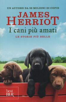 I cani più amati. Le storie più belle.pdf