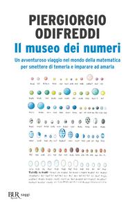 Libro Il museo dei numeri. Un avventuroso viaggio nel mondo della matematica per smettere di temerla e imparare ad amarla Piergiorgio Odifreddi